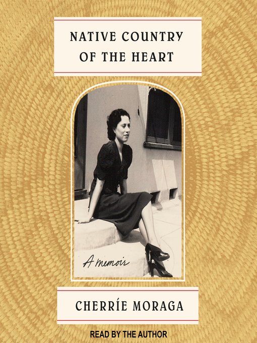 Title details for Native Country of the Heart by Cherrie Moraga - Available