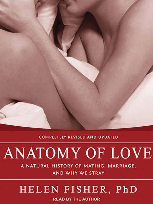 Title details for Anatomy of Love by Helen Fisher - Available