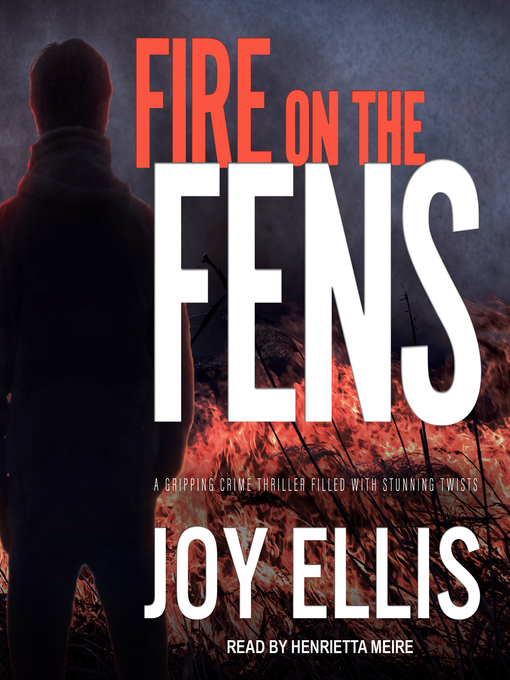 Title details for Fire on the Fens by Joy Ellis - Available