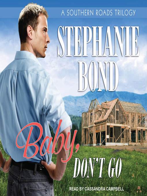 Title details for Baby, Don't Go by Stephanie Bond - Wait list