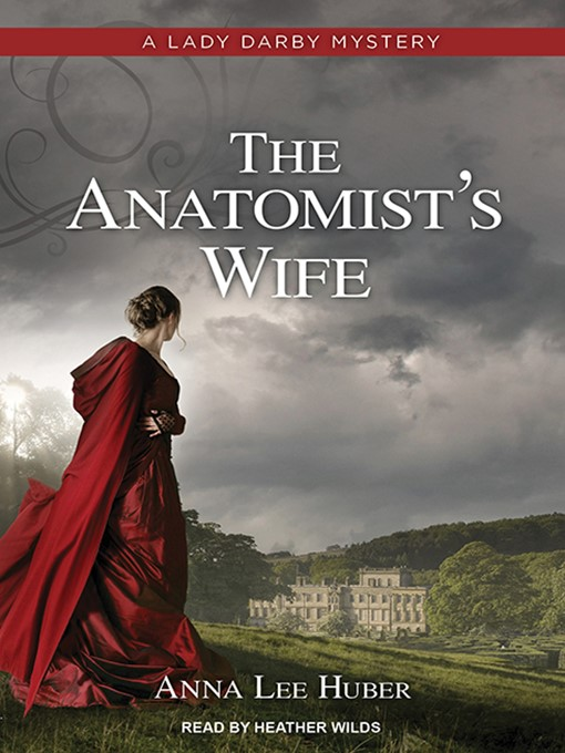 Title details for The Anatomist's Wife by Anna Lee Huber - Available