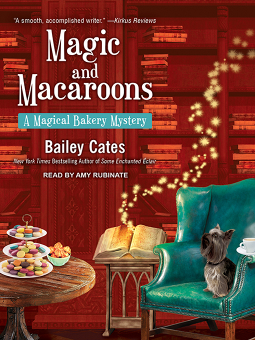 Title details for Magic and Macaroons by Bailey Cates - Wait list