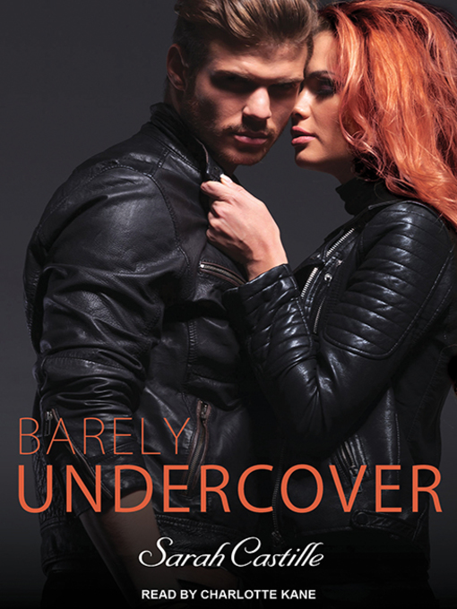 Title details for Barely Undercover by Sarah Castille - Wait list