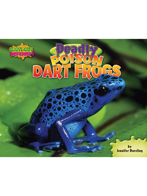 Title details for Deadly Poison Dart Frogs by Jennifer Dussling - Available