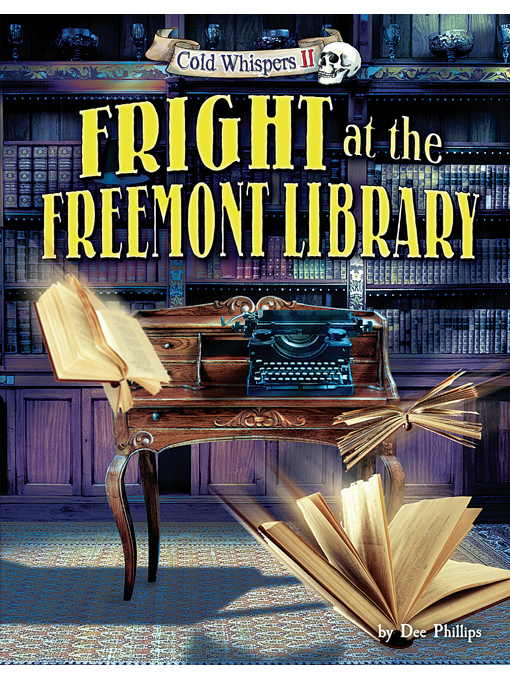 Title details for Fright at the Freemont Library by Dee Phillips - Available