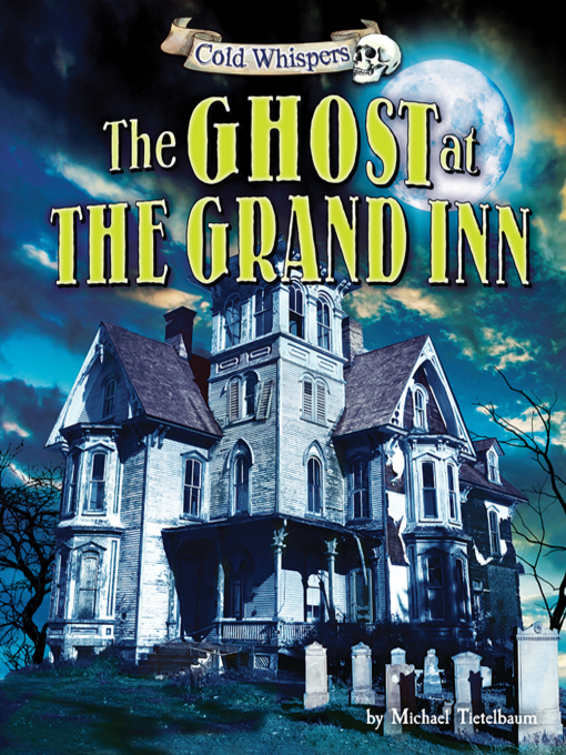 Title details for The Ghost at The Grand Inn by Michael Teitelbaum - Available