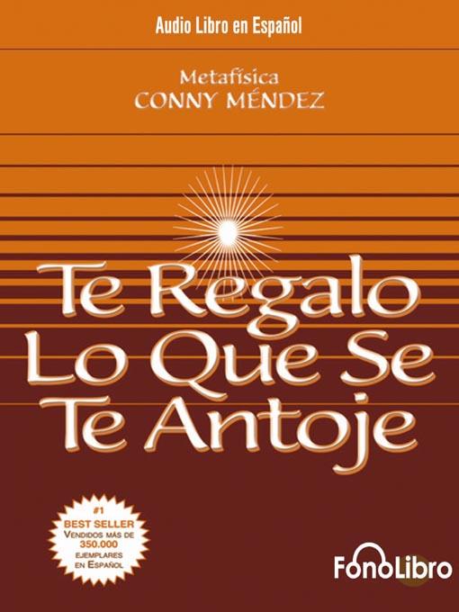 Title details for Te Regalo lo que se te antoje by Conny Mendez - Wait list