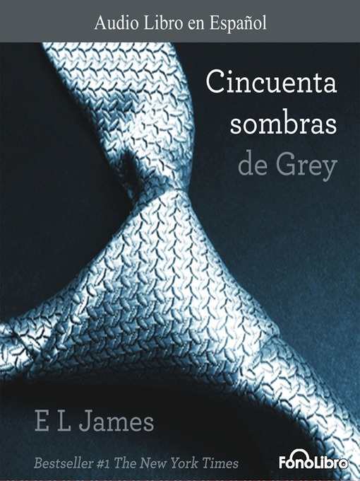 Title details for Cincuenta Sombras de Grey by E. L. James - Available