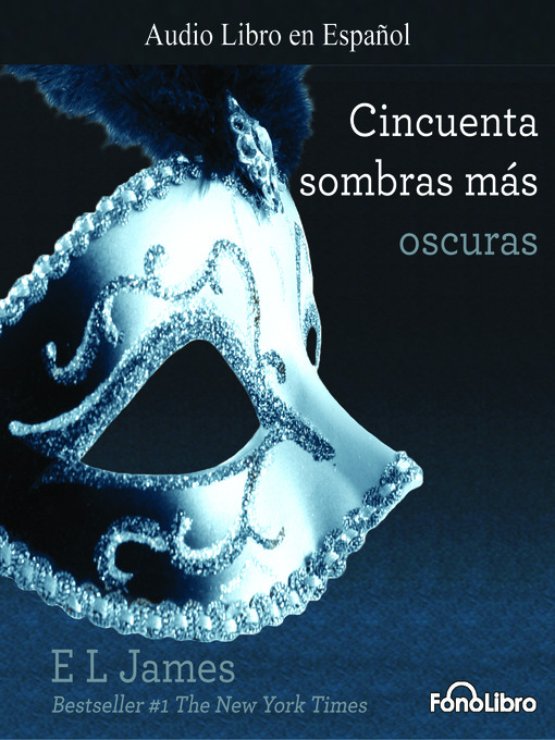 Title details for Cincuenta Sombras mas Oscuras by E. L. James - Available