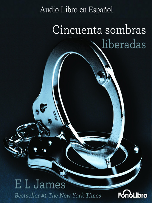 Title details for Cincuenta Sombras Liberadas by E. L. James - Available