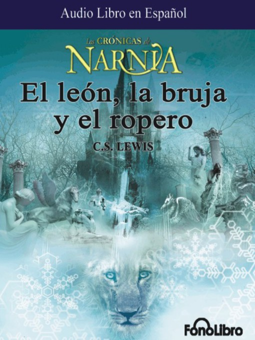 Title details for El Leon, La Bruja y el Ropero by C. S. Lewis - Wait list
