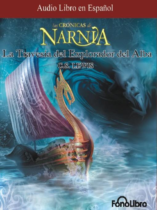 Title details for La Travesía del Explorador del Alba by C. S. Lewis - Available