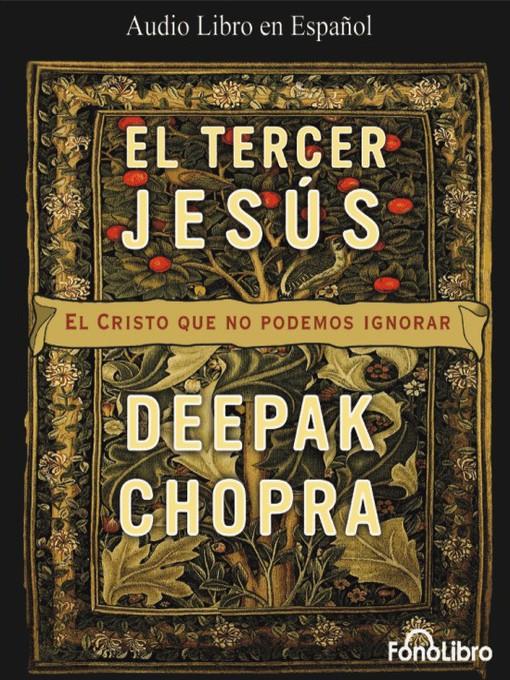 Title details for El Tercer Jesus by Deepak Chopra - Available