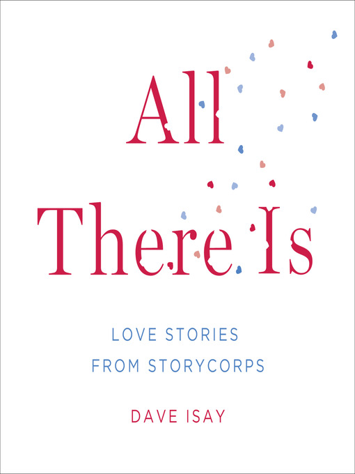 Title details for All There Is by David Isay - Available