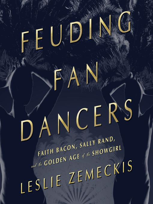 Title details for Feuding Fan Dancers by Leslie Zemeckis - Wait list