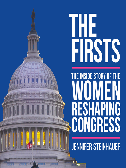 Title details for The Firsts by Jennifer Steinhauer - Available