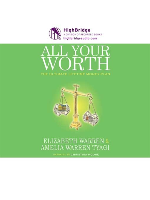 Title details for All Your Worth : The Ultimate Lifetime Money Plan by Elizabeth Warren - Wait list