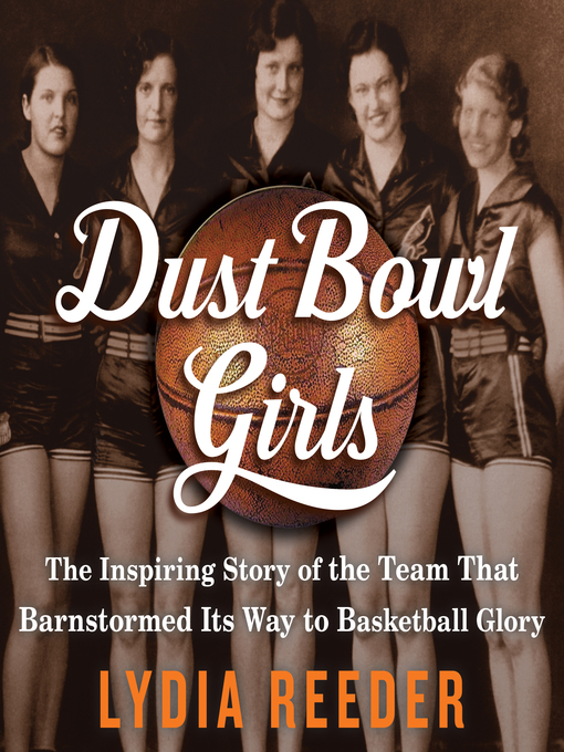 Title details for Dust Bowl Girls by Lydia Reeder - Available