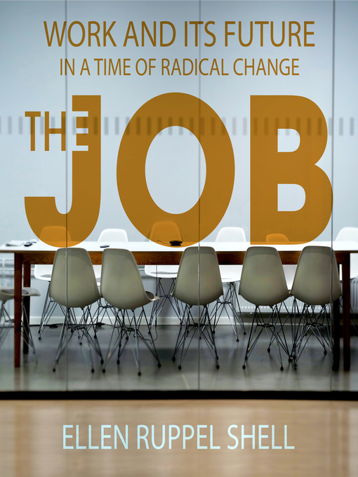 Title details for The Job by Ellen Ruppel Shell - Available