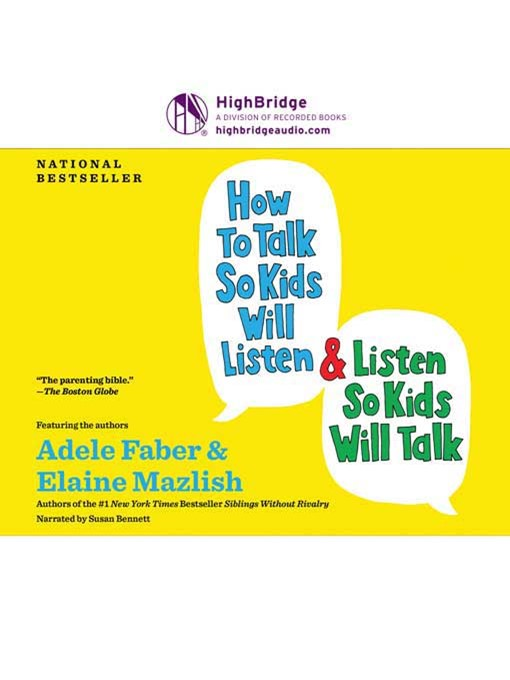Title details for How to Talk So Kids Will Listen and Listen So Kids Will Talk by Adele Faber - Available
