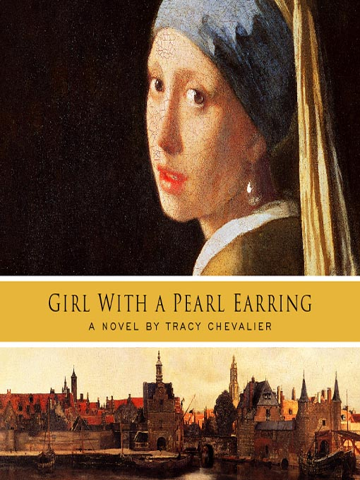Title details for Girl with a Pearl Earring by Tracy Chevalier - Wait list