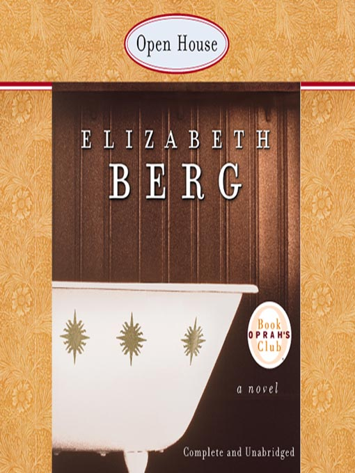 Title details for Open House by Elizabeth Berg - Wait list