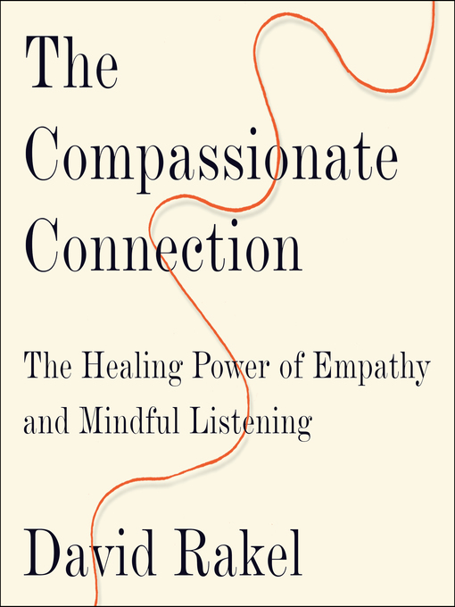 Title details for The Compassionate Connection by David Rakel - Wait list