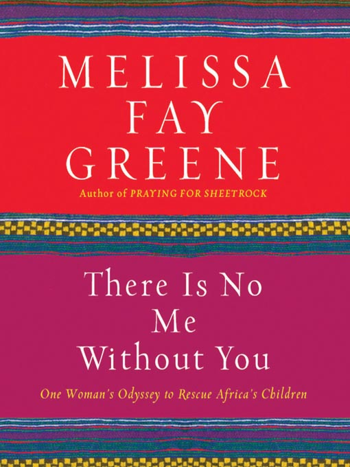 Title details for There Is No Me Without You by Melissa Fay Greene - Available