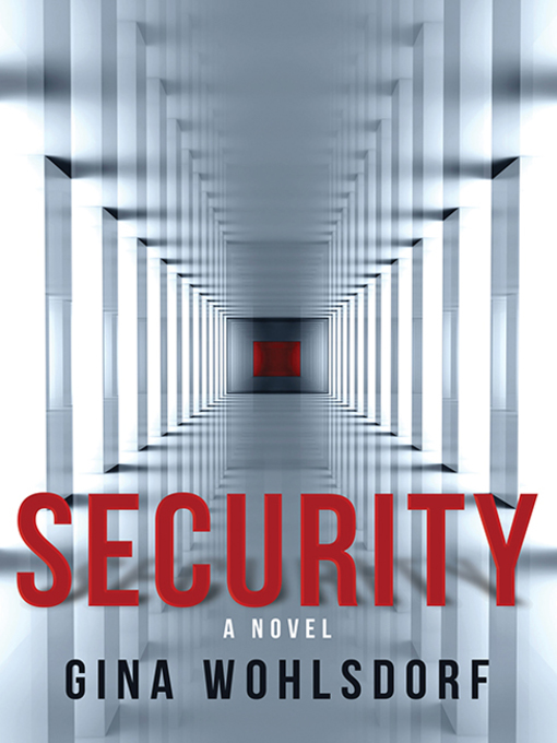 Title details for Security by Gina Wohlsdorf - Available