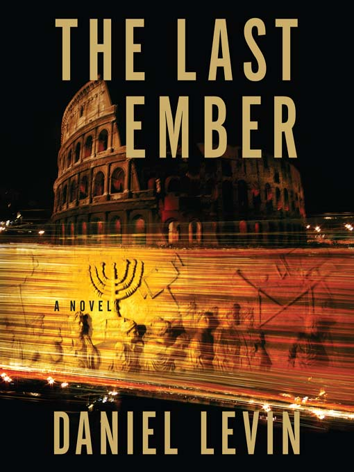 Title details for The Last Ember by Daniel Levin - Available