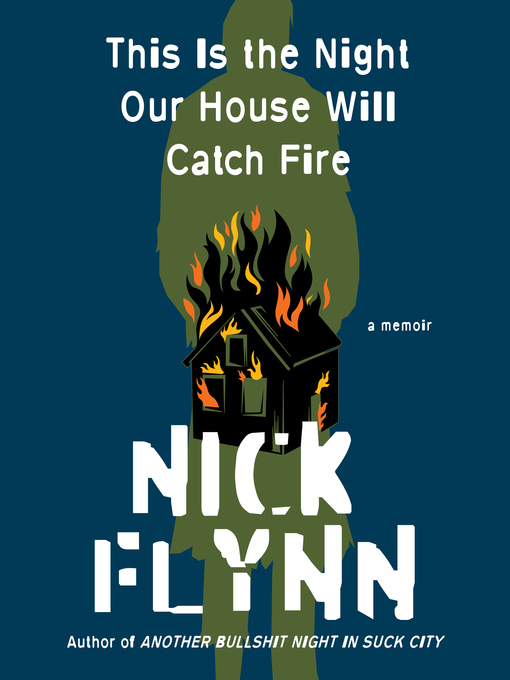 Title details for This Is the Night Our House Will Catch Fire by Nick Flynn - Wait list