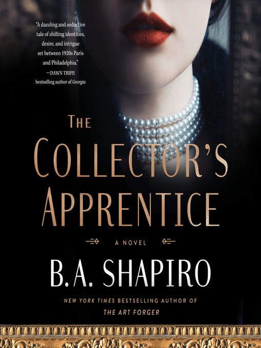 Title details for The Collector's Apprentice by B. A. Shapiro - Available