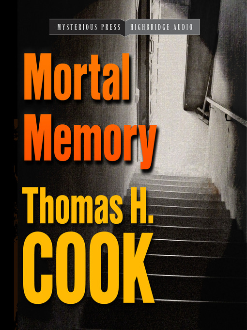Title details for Mortal Memory by Thomas H. Cook - Wait list