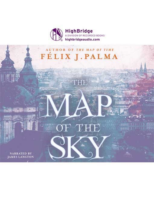 Title details for The Map of the Sky by Félix J. Palma - Available