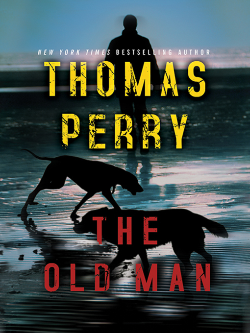 Title details for The Old Man by Thomas Perry - Wait list
