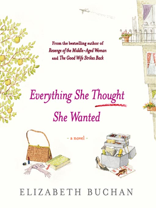 Title details for Everything She Thought She Wanted by Elizabeth Buchan - Available