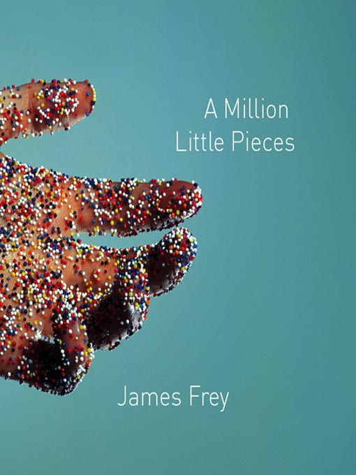 Title details for A Million Little Pieces by James Frey - Available