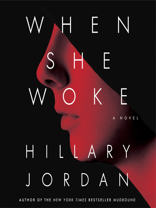 Title details for When She Woke by Hillary Jordan - Available