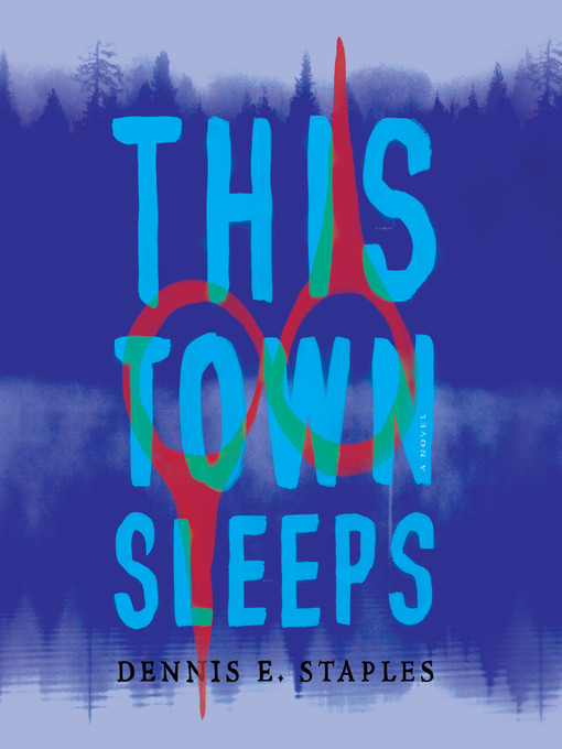 Title details for This Town Sleeps by Dennis E. Staples - Wait list
