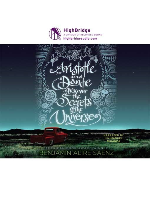 Title details for Aristotle and Dante Discover the Secrets of the Universe by Benjamin Alire Saenz - Available