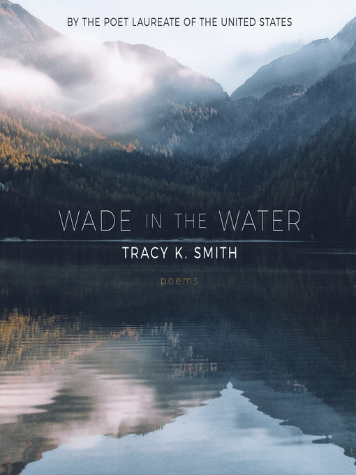 Title details for Wade in the Water by Tracy K. Smith - Available