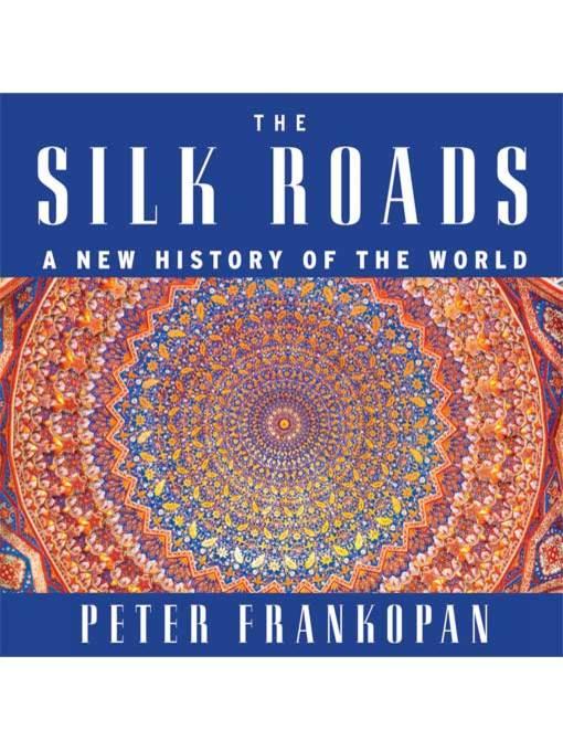 Title details for The Silk Roads by Peter Frankopan - Wait list