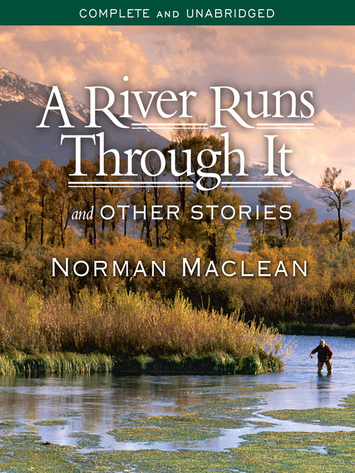 Title details for A River Runs Through It and Other Stories by Norman Maclean - Wait list