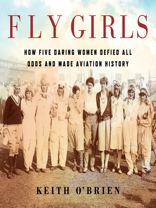 Title details for Fly Girls by Keith O'Brien - Available