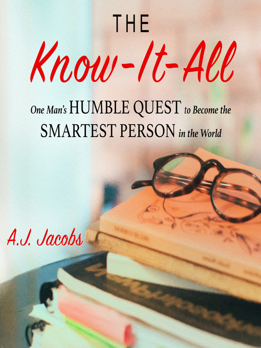 Title details for The Know-It-All by A.J. Jacobs - Available