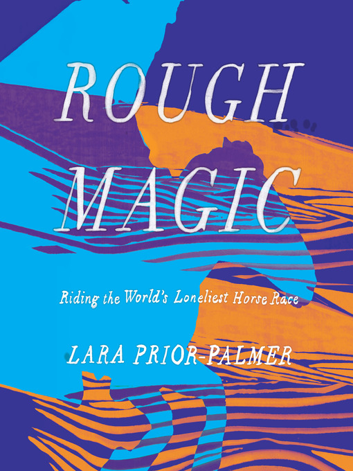 Title details for Rough Magic by Lara Prior-Palmer - Wait list
