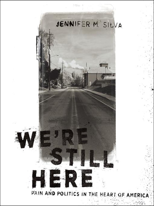 Title details for We're Still Here by Jennifer M. Silva - Wait list