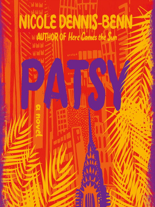 Title details for Patsy by Nicole Dennis-Benn - Available
