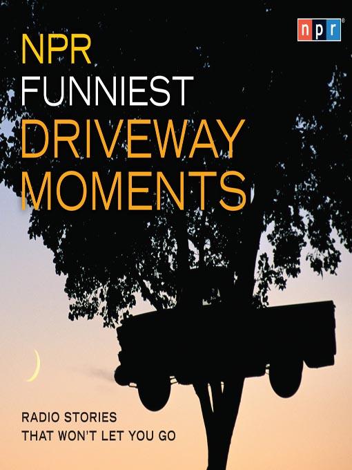 Title details for NPR Funniest Driveway Moments by Robert Krulwich - Wait list