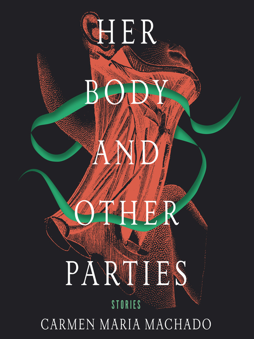 Title details for Her Body and Other Parties by Carmen Maria Machado - Wait list